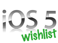 A Web Developer's Wishlist for iOS 5